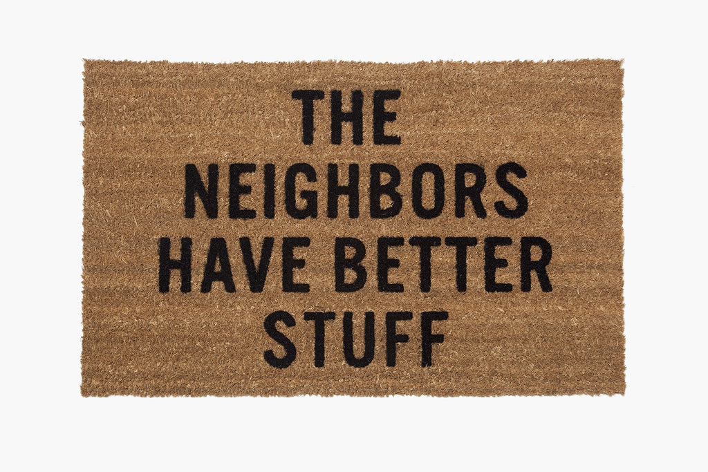 The Neighbors Have Better Stuff® Doormat