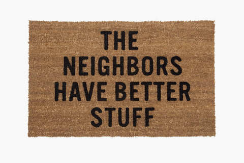 The Neighbors Have Better Stuff® Doormat (Hand Stenciled)