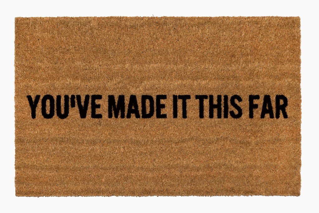 You've Made It This Far Doormat (DISCONTINUED)