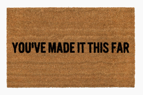 You've Made It This Far Doormat