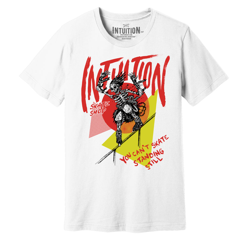 Intuition 'Cant Skate Standing Still' shirt