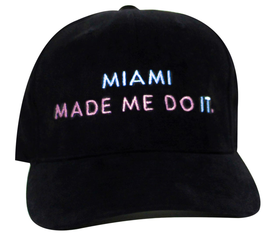 😈 MIAMI MADE ME DO IT. hat - Flat or curved brim