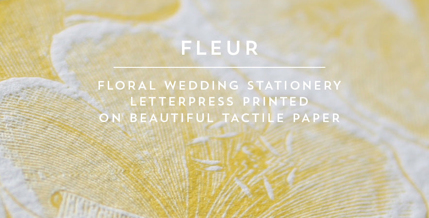 Fleur, floral wedding stationery letterpress printed on beautiful tactile paper
