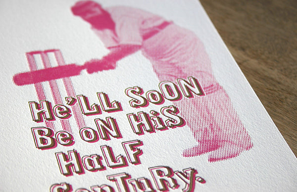 He'll soon be on his half century cricket letterpress greeting card