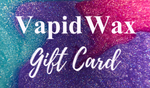 Vapid Wax Gift Card