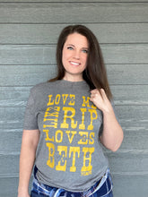 Load image into Gallery viewer, Love Me Like Rip Loves Beth Tee