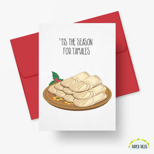 'Tis The Season For Tamales greeting card