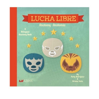 Lucha Libre: Anatomy/Anatomia Children's Book