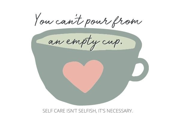 Self Care - Can't Pour from an Empty Cup