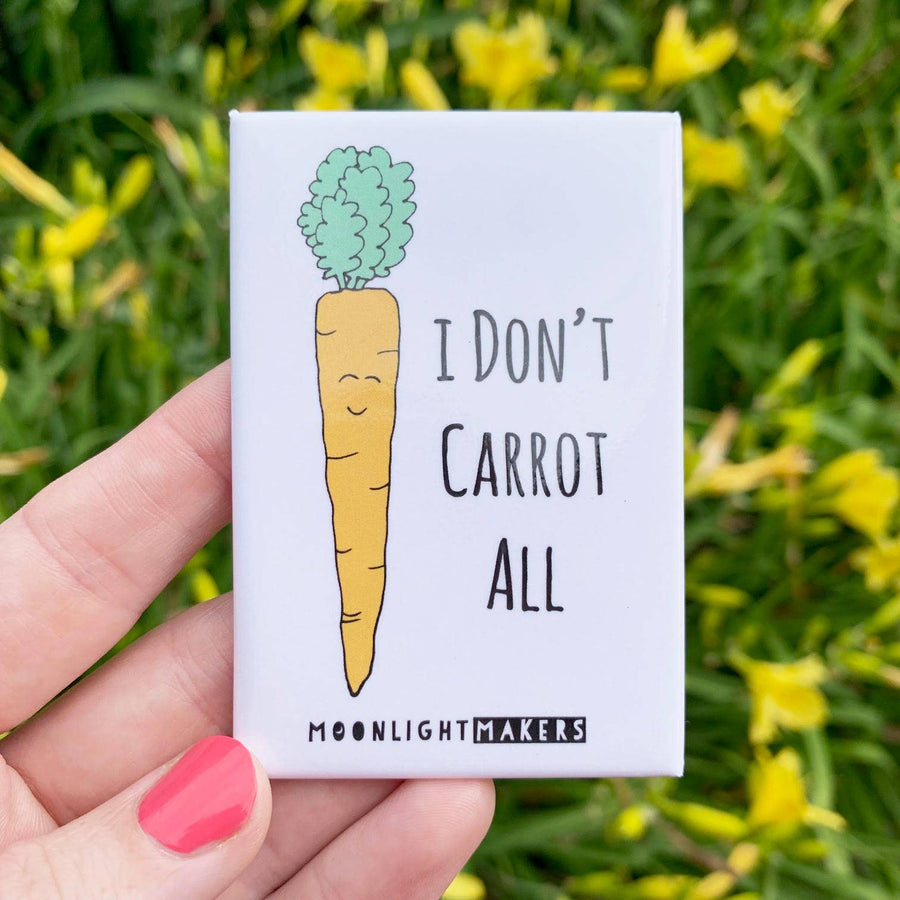 I DON'T CARROT ALL FUNNY MAGNET