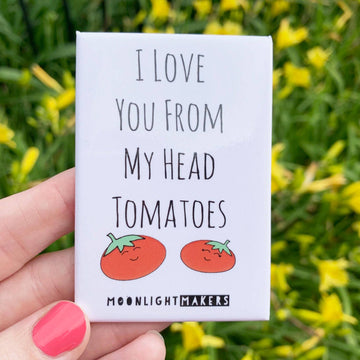 I LOVE YOU FROM MY HEAD TOMATOES FUNNY MAGNET