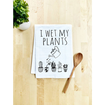 I WET MY PLANTS KITCHEN DISH TOWEL - Bee The Change