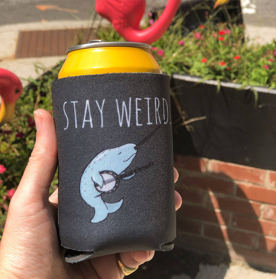 STAY WEIRD NARWHAL FUNNY KOOZIE