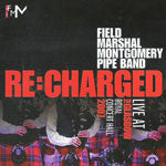 Field Marshal Montgomery Pipe Band - RE: CHARGED