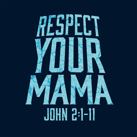 Respect Your Mama