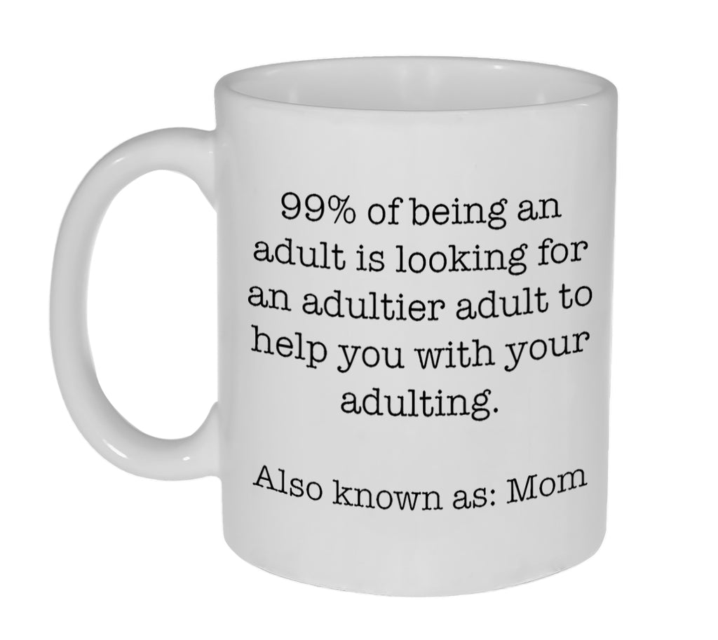 99% of Being An Adult Funny Coffee or Tea Mug