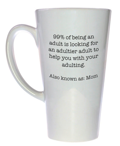 99% of Being an Adult Funny Mother's Day Coffee or Tea Mug, Latte Size