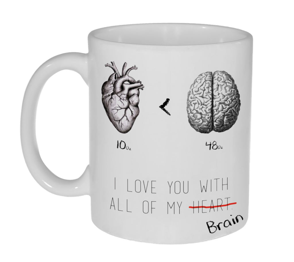 I Love You With All of My Brain Funny Valentine's Day Gift Coffee or Tea Mug