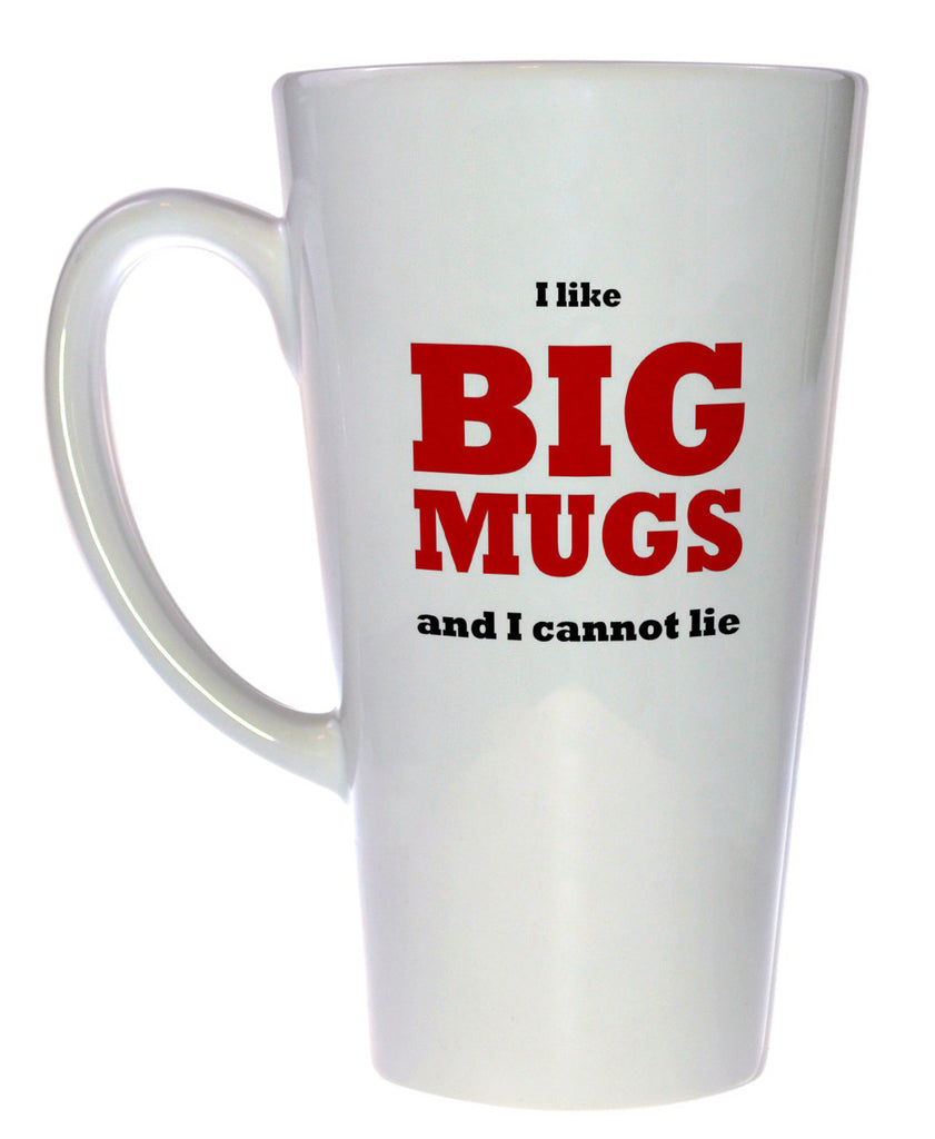 I Like Big Mugs and I cannot Lie Coffee or Tea Mug, Latte Size