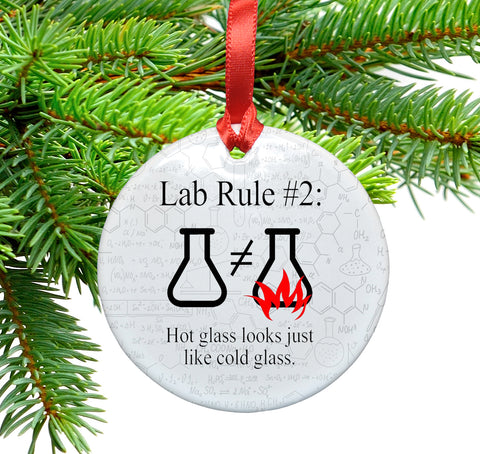 Lab Rule 2 Hot Glass Looks Just Like Cold Glass 1 Ceramic Christmas Ornament