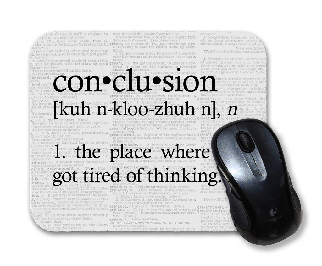 conclusion definition mouse pad – neurons not included™