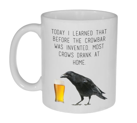 Funny Crowbar- Crows Drinking at Home Coffee or Tea Mug