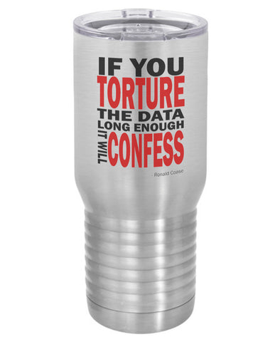Silver If You Torture the Data 20 Oz Polar Camel Travel Mug
