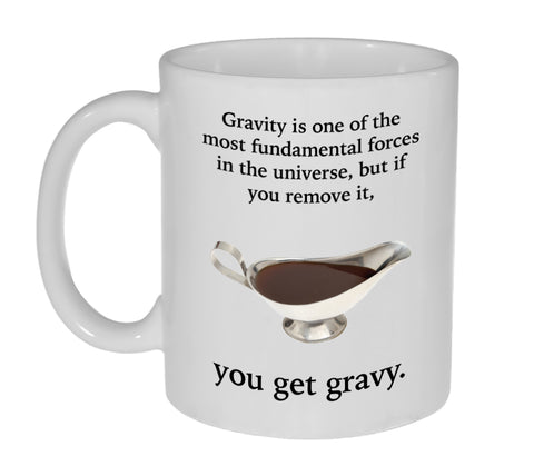 Funny Gravity and Gravy Coffee or Tea Mug