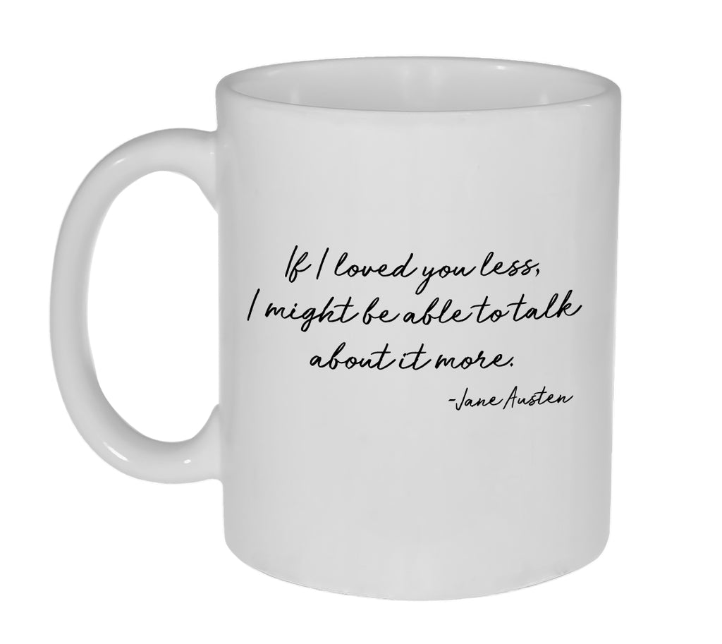 Jane Austen Emma Love Quote Coffee or Tea Mug