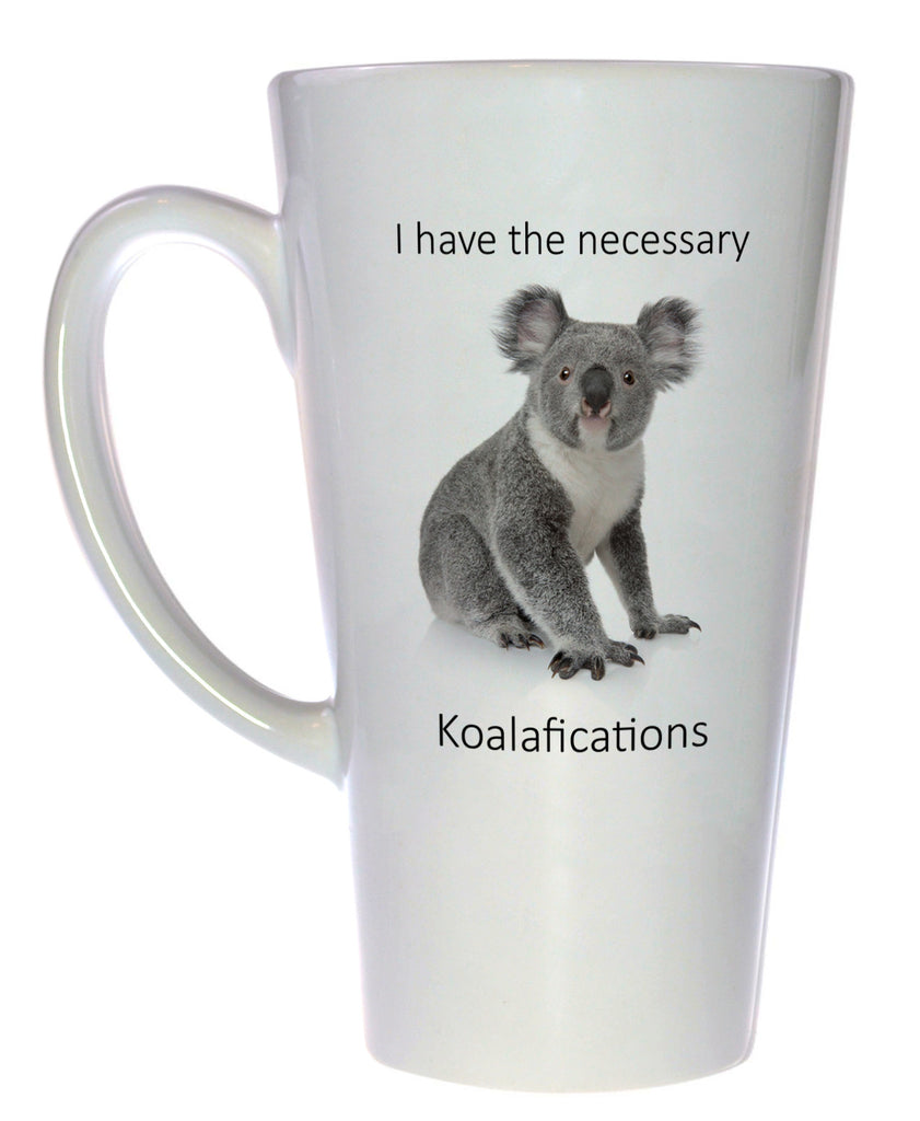 I Have the Necessary Koala-fications Coffee or Tea Mug, Latte Size