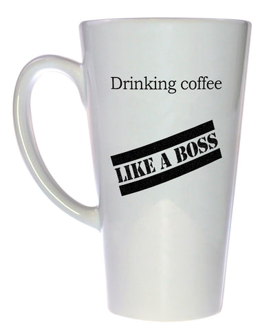 Drinking Coffee Like a Boss Coffee or Tea Mug, Latte Size