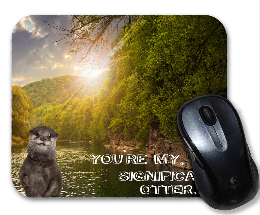 You are My Significant Otter ( Other) Mouse Pad
