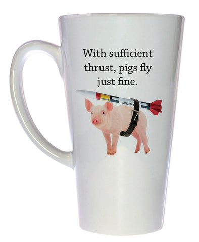 With Sufficient Thrust, Pigs Fly Just Fine Coffee or Tea Mug, Latte Size