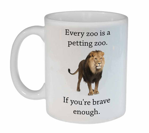 Every Zoo is a Petting Zoo Coffee or Tea Mug