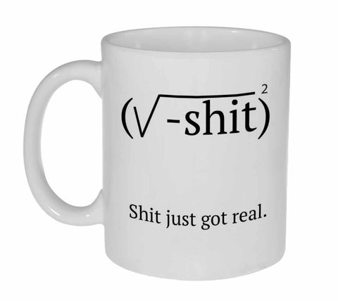Shit Just Got Real Coffee or Tea Mug