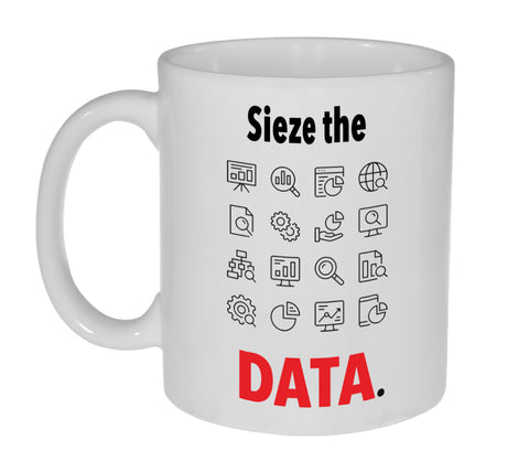Sieze the Data (Day) Coffee or Tea Mug