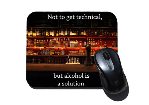 Alcohol is a Solution Mouse Pad