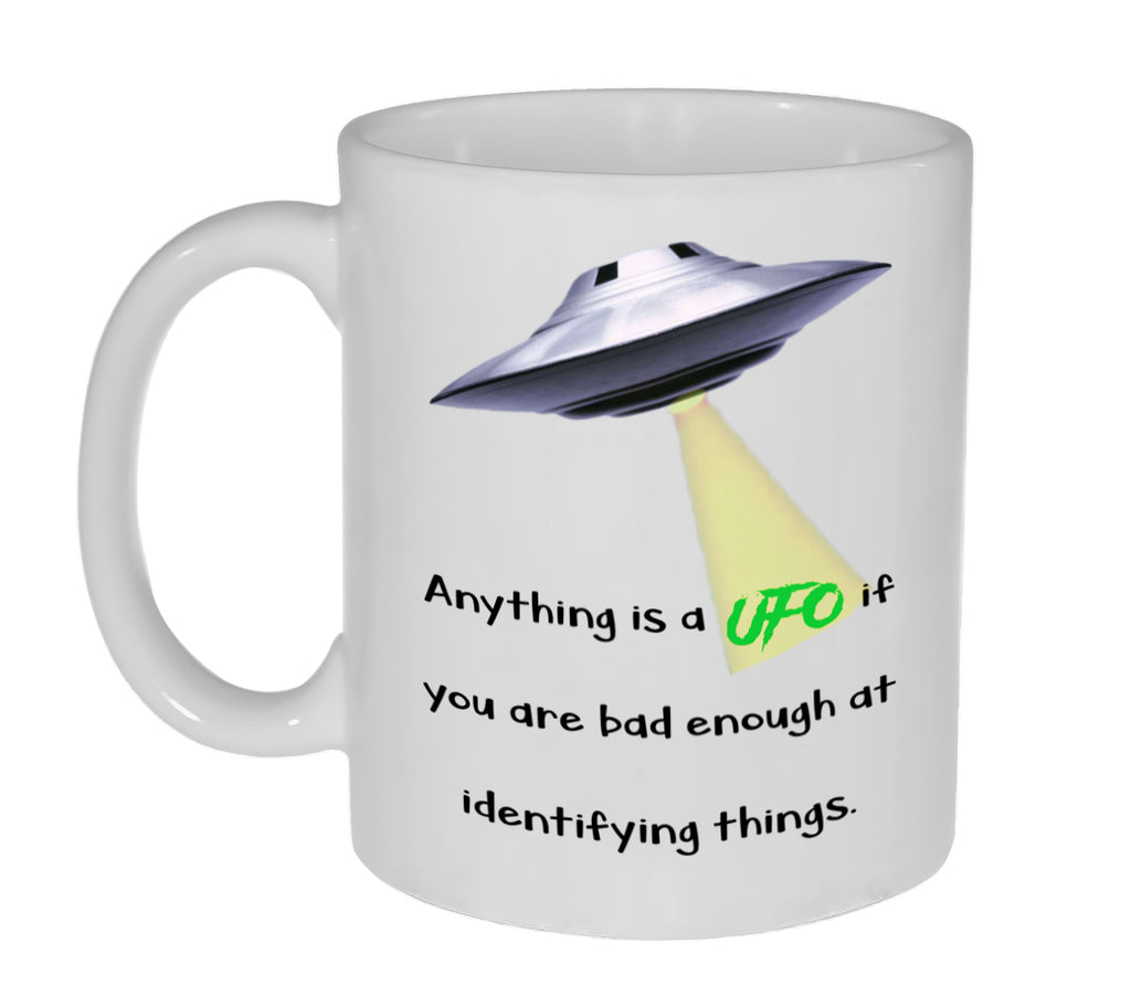 Anything Can Be a UFO Funny Coffee or Tea Mug