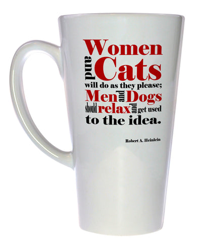 Women and Cats Robert Heinlein Quote Coffee or Tea mug, Latte Size