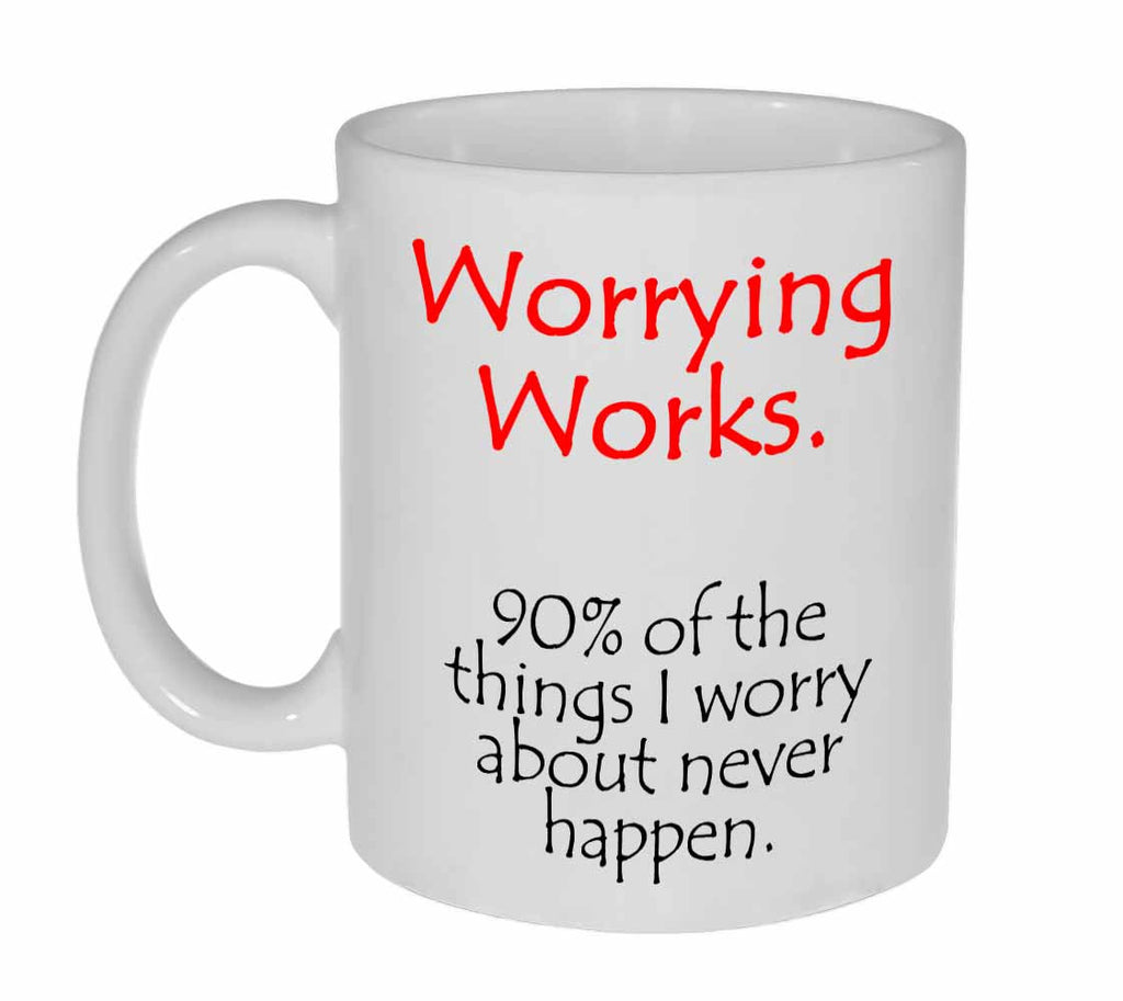Worrying Works Coffee or Tea mug
