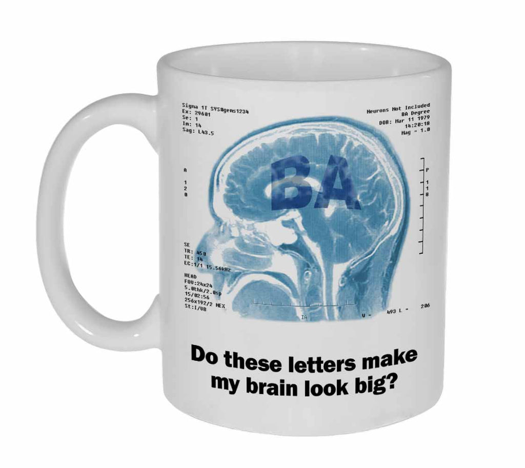 Does the Degree Make My Brain Look Big? Graduate Coffee or Tea Mug
