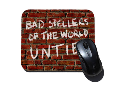 Bad Spellers of the world Untie Mouse Pad