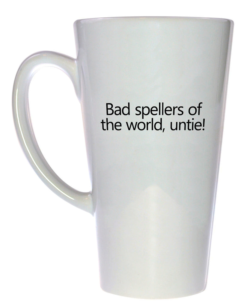 Bad Spellers of the World, Untie Coffee or Tea Mug, Latte Size