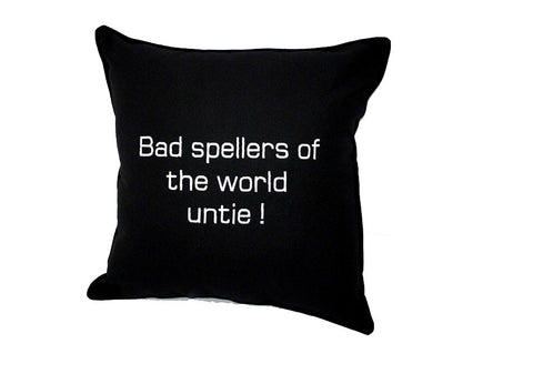 Bad Spellers of the World Untie Embroidered Pillow