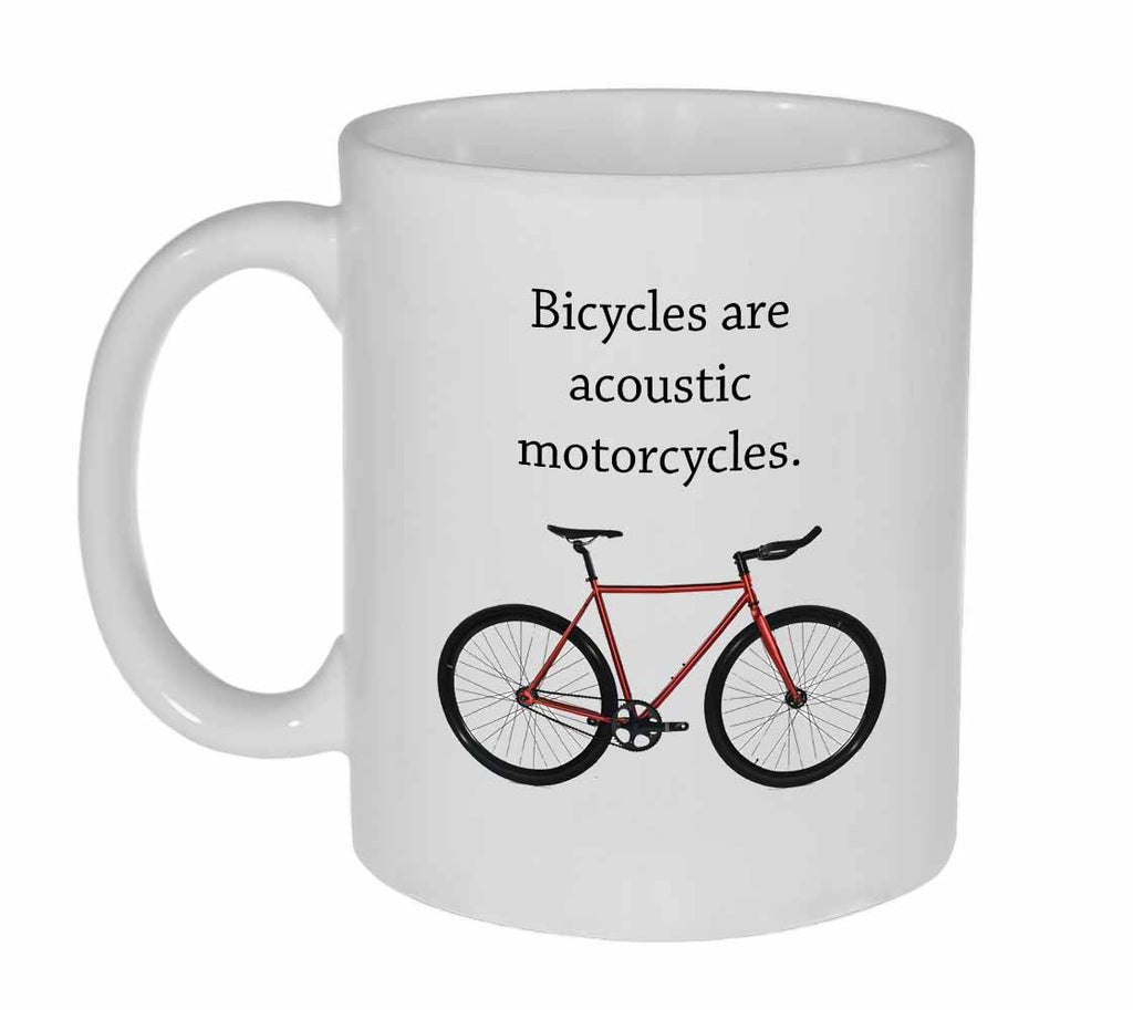 Bicycles Are Acoustic Motorcycles Coffee or Tea Mug