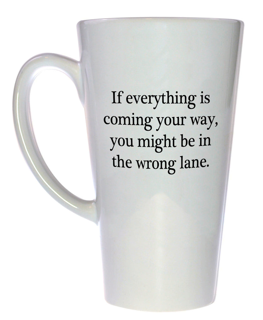 If everything is coming your way Funny Coffee or Tea mug, Latte Size