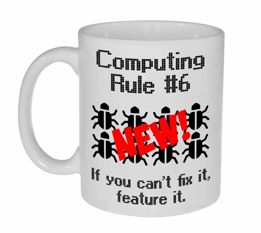 Computing Rule #6 Funny Programming Coffee or Tea Mug