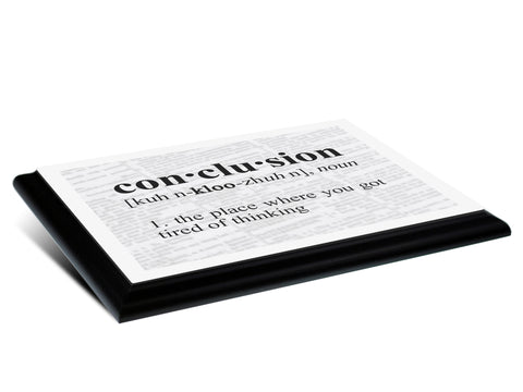 Definition of Conclusion Typography Wall Plaque