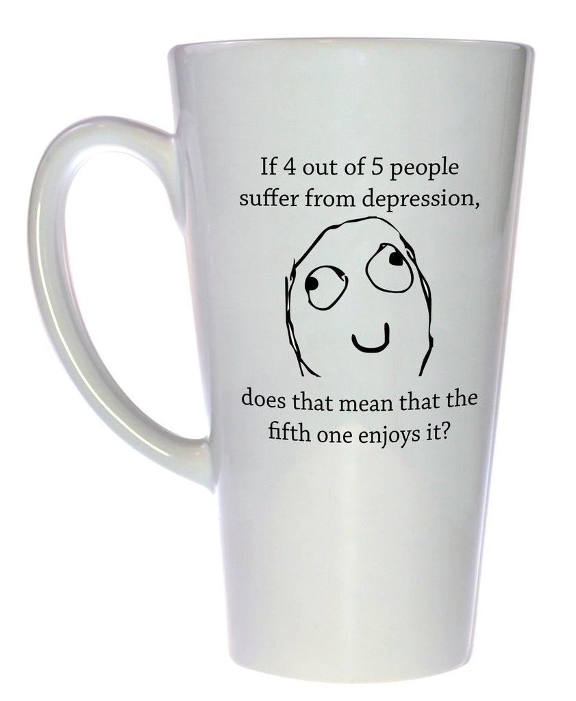 Depression Funny Tea or Coffee Mug, Latte Size