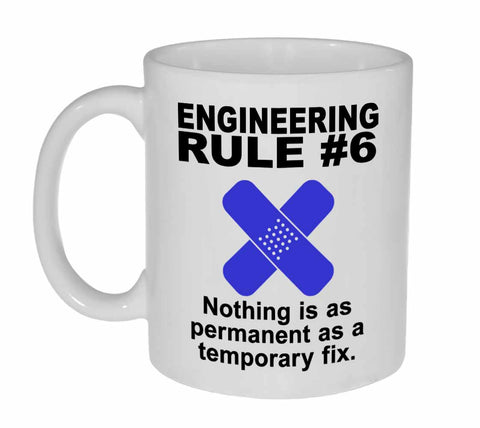 Engineering Rule #6 Coffee or Tea Mug